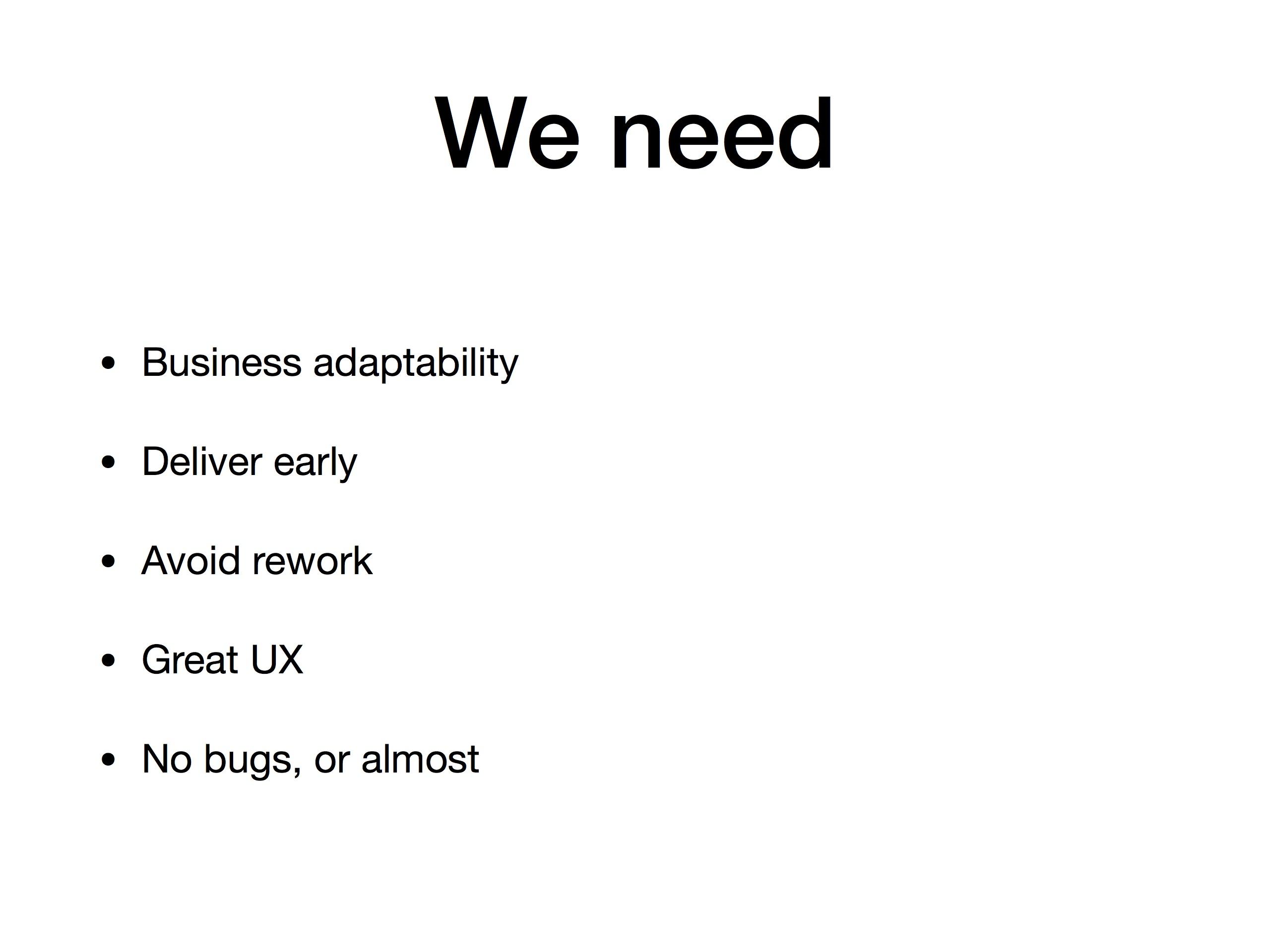 Glisați o prezentare cu Viziunea a ceea ce, ca o echipă ar trebui să fie acoperită: Adaptabilitate în ceea ce privește afacerea, livrarea în curând, evitând rework, un bun UX și evitarea bug-urilor pe cât posibil